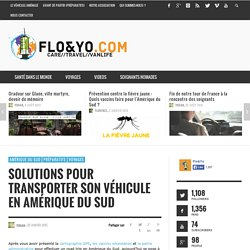 Solutions pour transporter son véhicule en Amérique du Sud