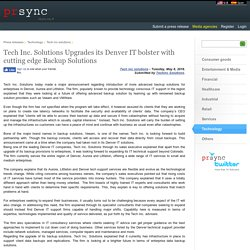 Tech Inc. Solutions Upgrades its Denver IT bolster with cutting edge Backup Solutions