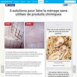 5 solutions pour faire le ménage sans utiliser de produits chimiques