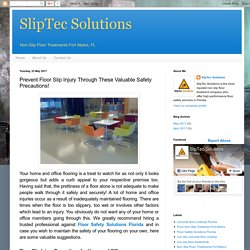 SlipTec Solutions: Prevent Floor Slip Injury Through These Valuable Safety Precautions!