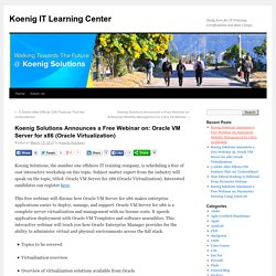 Koenig Solutions Announces a Free Webinar on: Oracle VM Server for x86 (Oracle Virtualization)