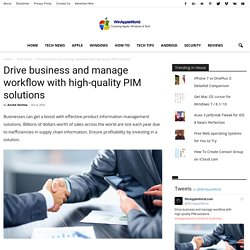 Drive business and manage workflow with high-quality PIM solutions » WinAppleWorld
