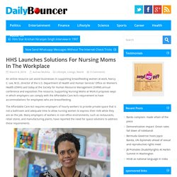 HHS Launches Solutions For Nursing Moms In The Workplace