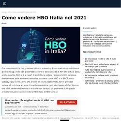 HBO Italia: come vederlo? (La nostra soluzione)