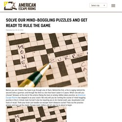 Solve our Mind-boggling Puzzles and Get Ready to Rule the Game