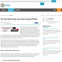 You Can Solve Paper Jam Issue In Epson Printer