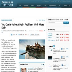 You Can't Solve A Debt Problem With More Debt