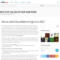How to solve the problem of sign-in in AOL?