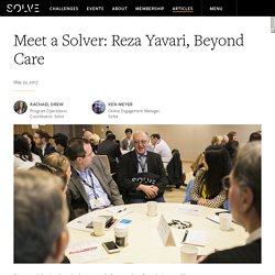 Meet a Solver: Reza Yavari, Beyond Care