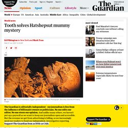Tooth solves Hatshepsut mummy mystery