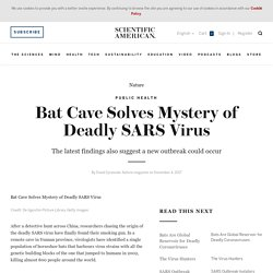 SCIENTIFIC AMERICAN 04/12/17 Bat Cave Solves Mystery of Deadly SARS Virus