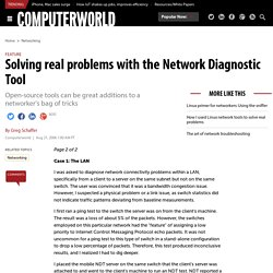 Solving real problems with the Network Diagnostic Tool