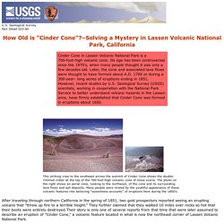 """How Old is """"Cinder Cone""""?—Solving a Mystery in Lassen Volcanic Park, California"""