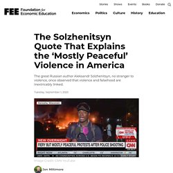 The Solzhenitsyn Quote That Explains the 'Mostly Peaceful' Violence in America