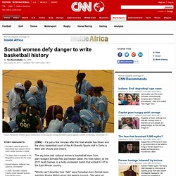 Somali women defy danger to write basketball history