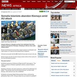Somalia Islamists abandon Kismayo amid AU attack