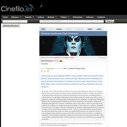 Sombras tenebrosas (Dark Shadows) (Tim Burton) | Críticas, tráiler y póster