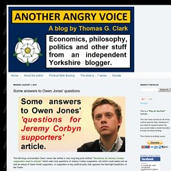 Some answers to Owen Jones' questions