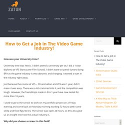 Some of My Learnings on how to get a Job in The Video Game Industry!