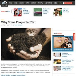 Why Some People Eat Dirt