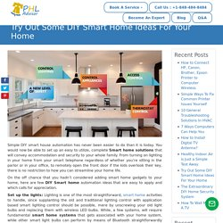 Try Out Some DIY Smart Home Ideas For Your Home - PHLAdvisor