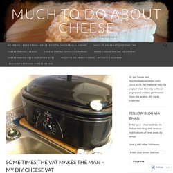 Some Times The Vat Makes the Man – My DIY Cheese Vat