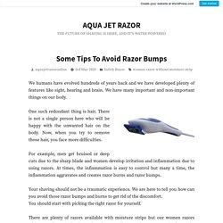 Some Tips To Avoid Razor Bumps