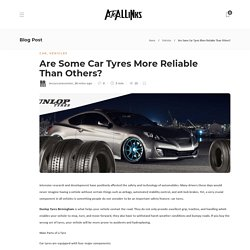 Are Some Car Tyres More Reliable Than Others?