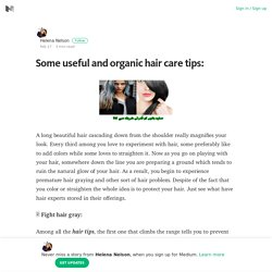 Some useful and organic hair care tips: