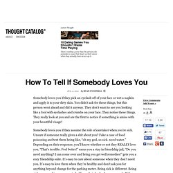 How To Tell If Somebody Loves You & Thought Catalog