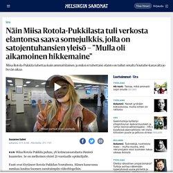 """Näin Miisa Rotola-Pukkilasta tuli verkosta elantonsa saava somejulkkis, jolla on satojentuhansien yleisö – """"Mulla oli aikamoinen hikkemaine"""" - Ura - HS.fi"""