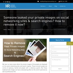 Someone leaked your private images on social networking sites & search engines? How to remove it now?