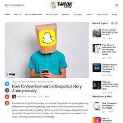 How To View Someone's Snapchat Story Anonymously