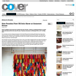 Sixe Parades First UK Solo Show at Somerset House » COVER Magazine: Carpets & Textiles For Modern Interiors