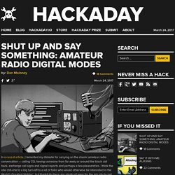 Shut Up and Say Something: Amateur Radio Digital Modes