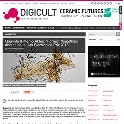 """Quayola & Memo Atken: """"Forms"""". Something about Life, at Ars Electronica Prix 2013"""