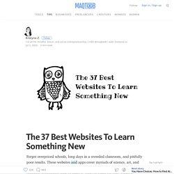 The 37 Best Websites To Learn Something New — MAQTOOB For Entrepreneurs