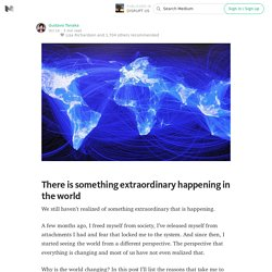 There is something extraordinary happening in the world — DISRUPT US