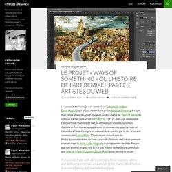 Le projet « Ways of Something » ou l'histoire de l'art remixée par les artistes du Web