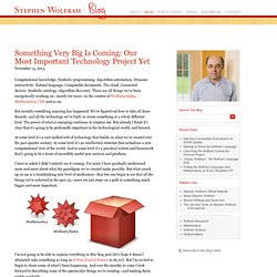 Something Very Big Is Coming: Our Most Important Technology Project Yet—Stephen Wolfram Blog