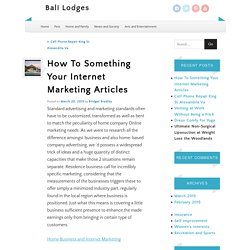 How To Something Your Internet Marketing Articles