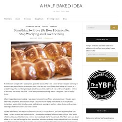 Something to Prove (Or How I Learned to Stop Worrying and Love the Bun) – A Half Baked Idea