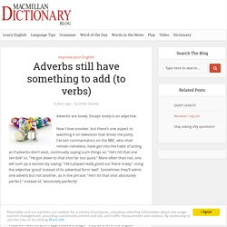 Adverbs still have something to add (to verbs)