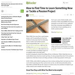 How to Find Time to Learn Something New or Tackle a Passion Project