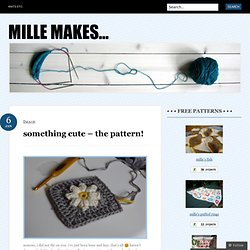 something cute – the pattern! « mille makes…