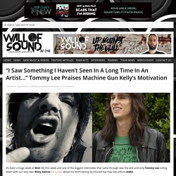 """""""I Saw Something I Haven't Seen In A Long Time In An Artist…"""" Tommy Lee Praises Machine Gun Kelly's Motivation"""