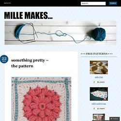 something pretty – the pattern « mille makes…