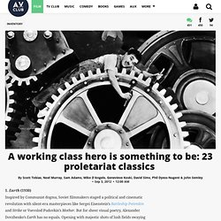 A working class hero is something to be: 23 proletariat classics  | Film | Inventory