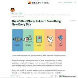 The 40 Best Places to Learn Something New Every Day — ReadThink (by HubSpot)