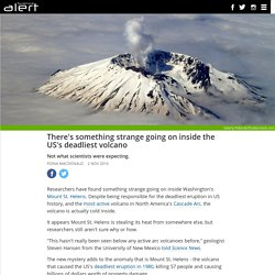MSH: There's something strange going on inside the US's deadliest volcano